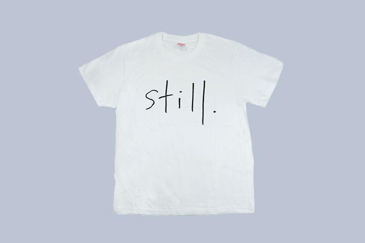 Still Tシャツ